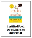 Food Over Medicine Certified Instructor